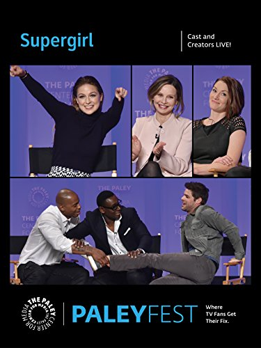Supergirl  Cast And Creators Paleyfest