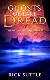 Ghosts of Lake Dread (The McCauliffe Adventures Book 3)