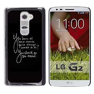 Be Good Phone Accessory // Dura Cáscara cubierta Protectora Caso Carcasa Funda de Protección para LG G2 D800 D802 D802TA D803 VS980 LS980 // Things Always Wanted To Do Quote Go Them