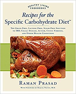 Recipes for the Specific Carbohydrate Diet: The Grain-Free
