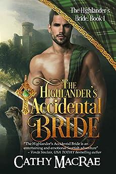 The Highlander's Accidental Bride: Book 1 in The Highlander's Bride series by [MacRae, Cathy]