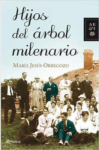 Hijos del árbol milenario Autores Españoles E Iberoamer.: Amazon.es: María Jesús Orbegozo: Libros