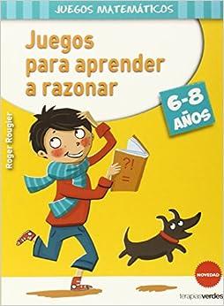 Juegos Para Aprender A Razonar (6-8 Años) por R. Rougier epub