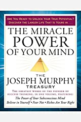 The Miracle Power of Your Mind: The Joseph Murphy Treasury Kindle Edition