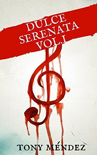 Dulce Serenata Vol. I de Tony Méndez  Rodríguez