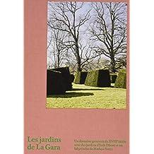 Les Jardins de La Gara: Un domaine genevois du XVIIIe siecle avec des jardins d'Erik Dhont