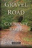 Gravel Road, Courtney S. Baker, 0615740464