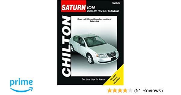 Saturn ion 2003 2007 chiltons total car care repair manuals saturn ion 2003 2007 chiltons total car care repair manuals chilton 9781563926754 amazon books fandeluxe Images