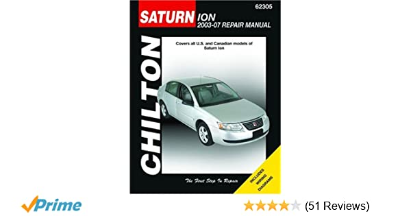 Saturn ion 2003 2007 chiltons total car care repair manuals saturn ion 2003 2007 chiltons total car care repair manuals chilton 9781563926754 amazon books fandeluxe Image collections