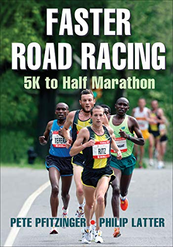 Faster Road Racing: 5K to Half Marathon