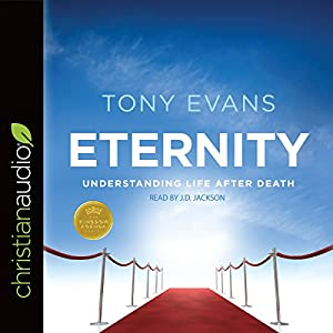 Eternity: Understanding Life After Death Audiobook
