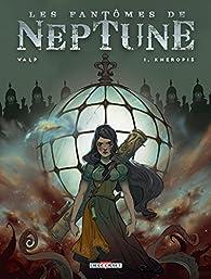 Les fantômes de Neptune, tome 1 : Kheropis par  Valp