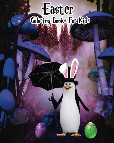 Easter Coloring Books For Kids Super Book Brings Happiness To The Young Ones In Your Life Bunny Penguin 9781544082707 Amazon