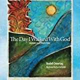 The Day I Walked With God