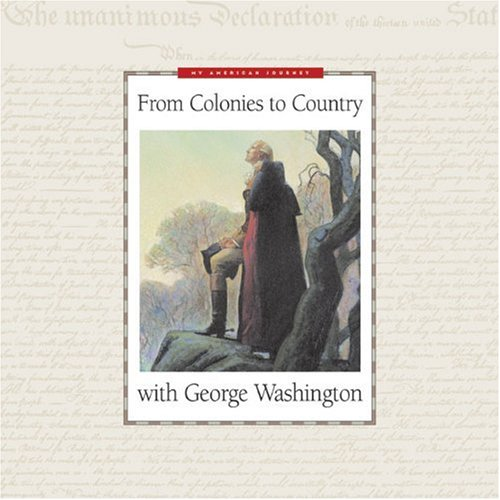 From Colonies to Country With George Washington (My American Journey)