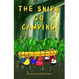 The Snips Go Camping (Elliot and Gina)