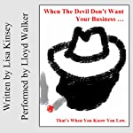 When the Devil Don't Want Your Business: Song Lyrics | Lisa Kinsey