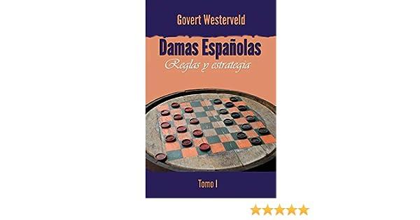 Damas Españolas: Reglas y estrategia: Amazon.es: Westerveld, Govert: Libros