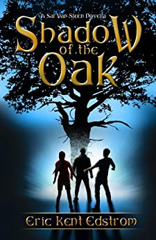 Shadow of the Oak (Sal Van Sleen Book 1) by [Edstrom, Eric Kent]