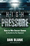 Soccer iQ Presents... High Pressure: How to Win Soccer Games by Smothering Your Opponent