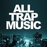 All Trap Music [Explicit]