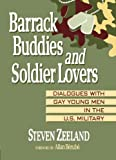 Barrack Buddies and Soldier Lovers: Dialogues With Gay Young Men in the U.S. Military (Haworth Gay and Lesbian Studies)