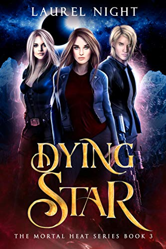 Dying Star: A New Adult Urban Fantasy, Mortal Heat Book 3 by [Night, Laurel]