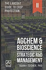 STRATEGIC R&D MANAGEMENT: AGCHEM & BIOSCIENCE (THE LABCOAT GUIDE TO CROP PROTECTION)
