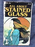 All about Stained Glass, Nancy Walke, 0830600752