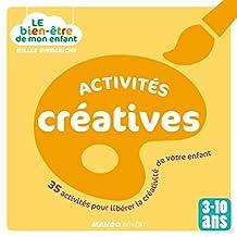 Le bien-être de mon enfant - Activités créatives (French Edition)