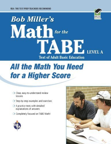 Bob Miller's Math for the TABE Level A (GED & TABE Test Preparation) by Miller M.S., Mr. Bob (September 22, 2009) Paperback 0
