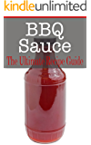 BBQ Sauce: The Ultimate Guide