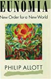 img - for Eunomia: New Order for a New World by Philip Allott (1991-03-07) book / textbook / text book