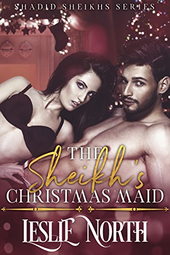 The Sheikh's Christmas Maid by Leslie North