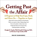 Getting Past the Affair: A Program to Help You Cope, Heal, and Move On - Together or Apart Audiobook by Kristina Coop Gordon, PhD, Douglas K. Snyder, PhD, Donald H. Baucom, PhD Narrated by Coleen Marlo