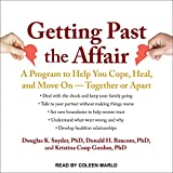 img - for Getting Past the Affair: A Program to Help You Cope, Heal, and Move On - Together or Apart book / textbook / text book