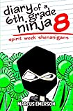 Diary of a 6th Grade Ninja 8: Spirit Week Shenanigans