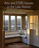 Arts and Crafts Houses in the Lake District, Matthew Hyde and Esme Whittaker, 0711234086
