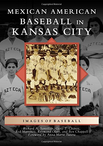 Mexican American Baseball in Kansas City (Images of Baseball)