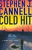 Cold Hit: A Shane Scully Novel (Shane Scully Novels)