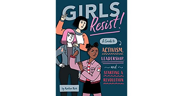 Amazon.com: Girls Resist!: A Guide to Activism, Leadership ...