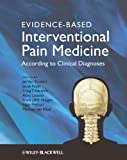Evidence-Based Interventional Pain Medicine