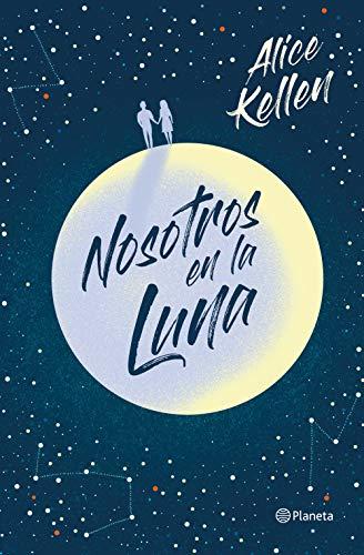 Nosotros en la luna (Spanish Edition) de [Kellen, Alice]