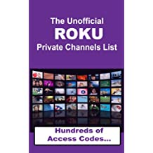 The Unofficial ROKU Private Channels List 2013