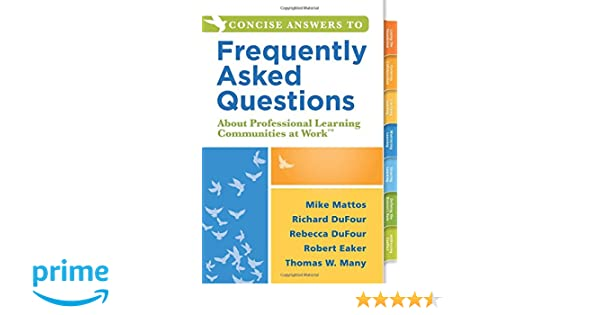 Concise answers to frequently asked questions about professional concise answers to frequently asked questions about professional learning communities at worktm stronger relationships for better education leadership fandeluxe Images