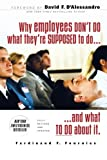 why do pep - Why Employees Don't Do What They're Supposed To and What You Can Do About It