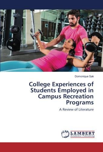 Download College Experiences of Students Employed in Campus Recreation Programs: A Review of Literature PDF