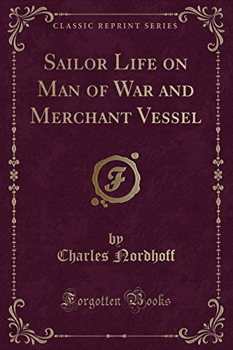 (Sailor Life on Man of War and Merchant Vessel (Classic Reprint))