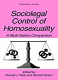 Sociolegal Control of Homosexuality: A Multi-Nation Comparison (Perspectives in Sexuality)
