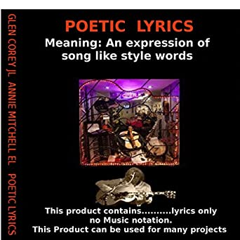 Poetic Lyrics: Meaning: An Expression of Beautiful Song-Like Style